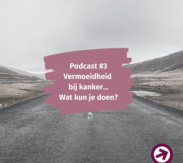 Podcast WEERinREGIE – Vermoeidheid bij kanker