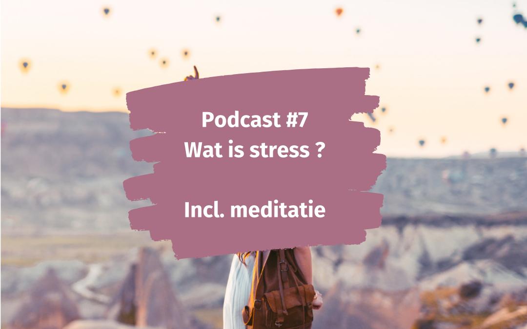 Podcast WEERinREGIE | Wat is stress? (incl. meditatie)